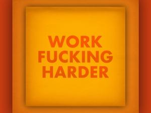 workfuckingharder_dribbble_1x