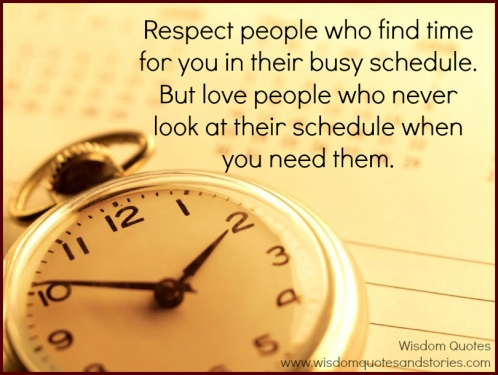 respect-people-who-find-time-for-you-in-their-busy-schedule-but-love-people-who-never-look-at-their-schedule-when-you-need-them